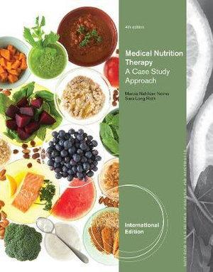Medical Nutrition Therapy : A Case Study Approach, International Edition
