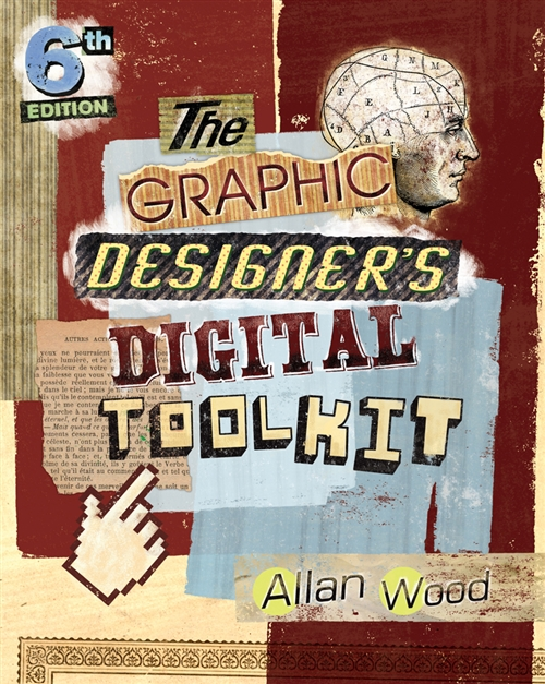 The Graphic Designer's Digital Toolkit : A Project-Based Introduction to Adobe Photoshop CS6, Illustrator CS6 & InDesign CS6