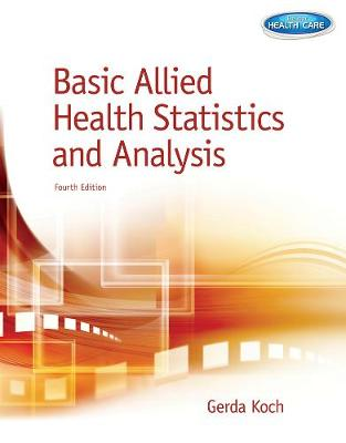 Basic Allied Health Statistics and Analysis, Spiral bound Version