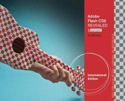 Adobe® Flash CS6 Revealed, International Edition