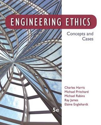 Engineering Ethics : Concepts and Cases