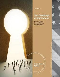 The Challenge of Democracy : American Government in Global Politics, International Edition (Aplia Printed Access Card)
