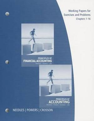 Working Papers, Chapters 1-16 for Needles/Powers/Crosson's Principles of Accounting and Principles of Financial Accounting, 12th