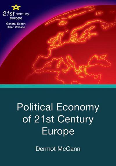 Political Economy of 21st Century Europe