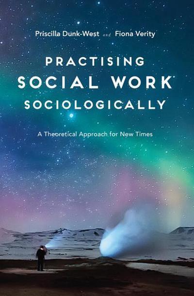 Practising Social Work Sociologically