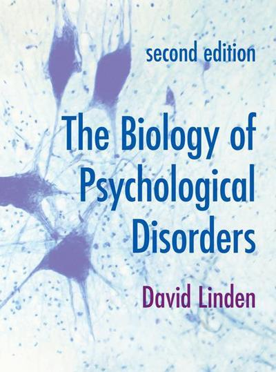 Biology of Psychological Disorders 2e