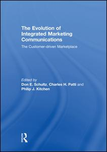 The Evolution of Integrated Marketing Communications
