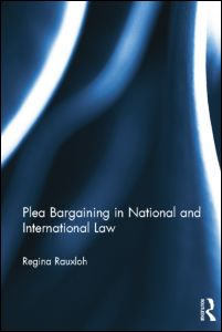 Plea Bargaining in National and International Law