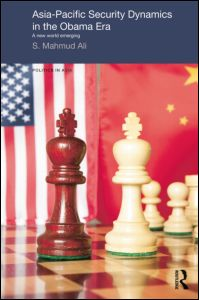 Asia-Pacific Security Dynamics in the Obama Era