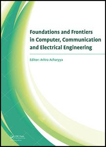 Foundations and Frontiers in Computer, Communication and Electrical Engineering