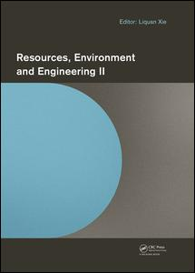 Resources, Environment and Engineering II