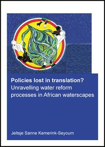 Policies lost in translation? Unravelling water reform processes in African waterscapes
