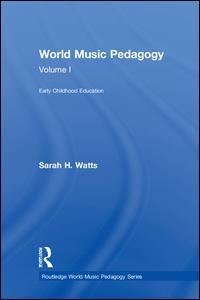 World Music Pedagogy, Volume I: Early Childhood Education
