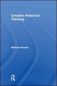 Creative Historical Thinking
