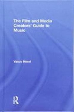 The Film and Media Creators' Guide to Music