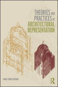 Theories and Practices of Architectural Representation