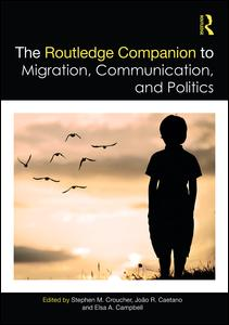 The Routledge Companion to Migration, Communication, and Politics