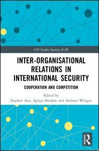 Inter-organizational Relations in International Security