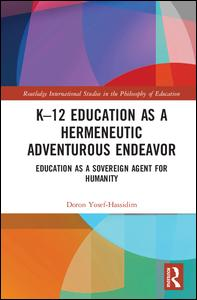K-12 Education as a Hermeneutic Adventurous Endeavor