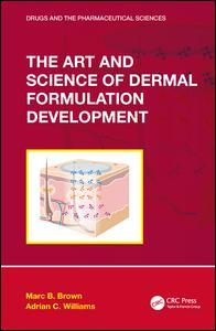 The Art and Science of Dermal Formulation Development