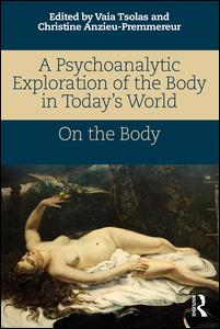 A Psychoanalytic Exploration of the Body in Today's World