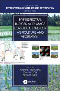 Hyperspectral Indices and Image Classifications for Agriculture and Vegetation