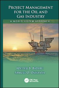 Project Management for the Oil and Gas Industry
