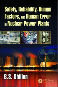 Safety, Reliability, Human Factors, and Human Error in Nuclear Power Plants