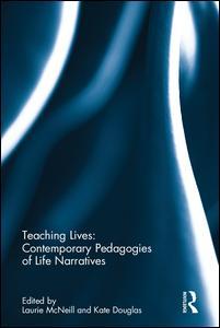 Teaching Lives: Contemporary Pedagogies of Life Narratives
