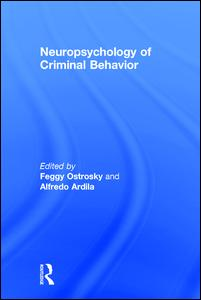 Neuropsychology of Criminal Behavior