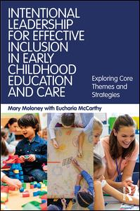 Intentional Leadership for Effective Inclusion in Early Childhood Education and Care