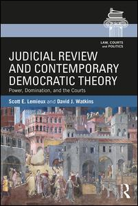 Judicial Review and Contemporary Democratic Theory