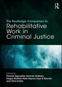 The Routledge Companion to Rehabilitative Work in Criminal Justice