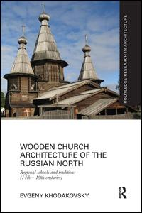 Wooden Church Architecture of the Russian North