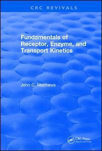 Fundamentals of Receptor, Enzyme, and Transport Kinetics (1993)