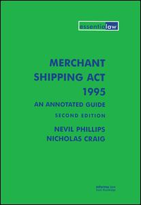Merchant Shipping Act 1995: An Annotated Guide