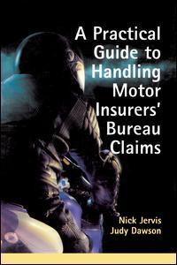 Practical Guide to Handling Motor Insurers' Bureau Claims