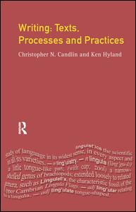 Writing: Texts, Processes and Practices