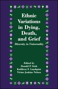 Ethnic Variations in Dying, Death and Grief