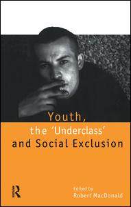 Youth, The `Underclass' and Social Exclusion