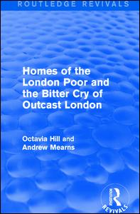 Homes of the London Poor and the Bitter Cry of Outcast London