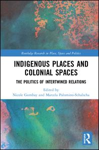 Indigenous Places and Colonial Spaces