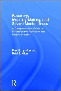 Recovery, Meaning-Making, and Severe Mental Illness