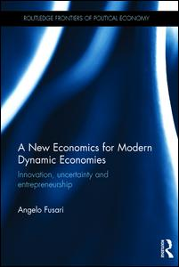 A New Economics for Modern Dynamic Economies