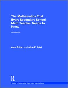 The Mathematics That Every Secondary School Math Teacher Needs to Know