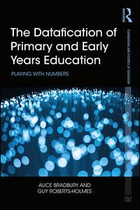 The Datafication of Primary and Early Years Education