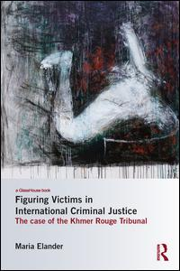 Figuring Victims in International Criminal Justice