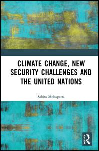Climate Change, New Security Challenges and the United Nations