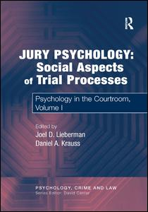 Jury Psychology: Social Aspects of Trial Processes