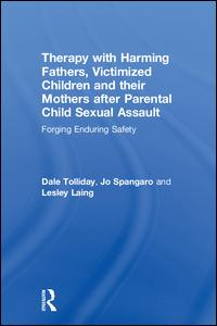 Therapy with Harming Fathers, Victimized Children and their Mothers after Parental Child Sexual Assault